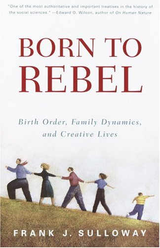 Born to Rebel Birth Order, Family Dynamics, and Creative Lives N/A edition cover