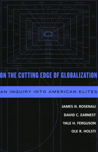 On the Cutting Edge of Globalization An Inquiry into American Elites  2005 9780742539761 Front Cover