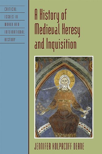 History of Medieval Heresy and Inquisition   2011 9780742555761 Front Cover