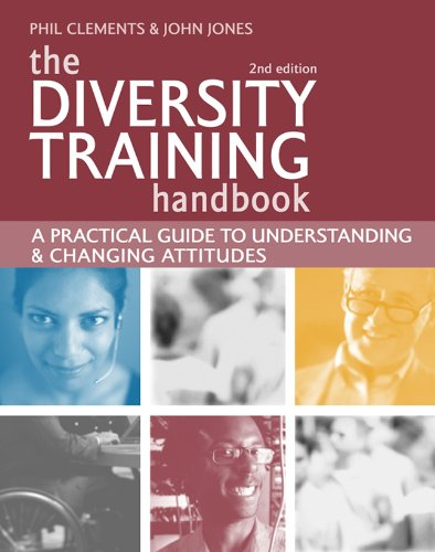 Diversity Training A Practical Guide to Understanding and Changing Attitudes 2nd 2005 (Revised) 9780749444761 Front Cover