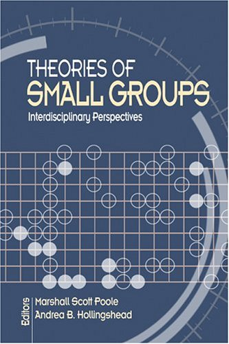 Theories of Small Groups Interdisciplinary Perspectives  2005 edition cover