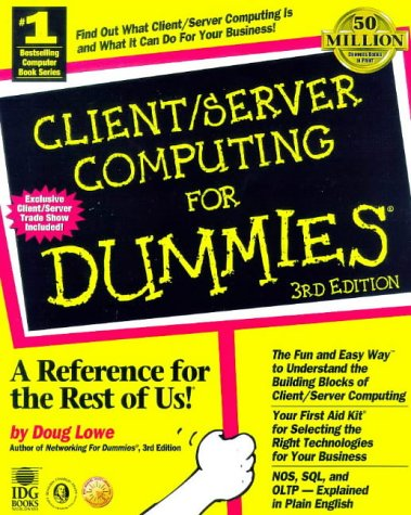 Client/Server Computing for Dummies  3rd 1999 9780764504761 Front Cover