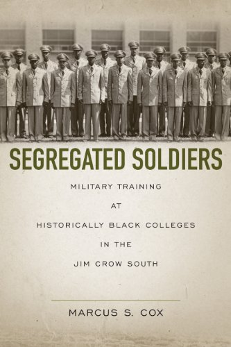 Segregated Soldiers: Military Training at Historically Black Colleges in the Jim Crow South  2013 edition cover