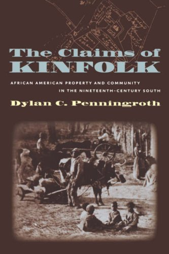Claims of Kinfolk African American Property and Community in the Nineteenth-Century South  2003 edition cover