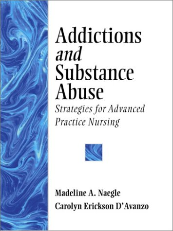 Addictions and Substance Abuse Strategies for Advanced Practice Nursing  2001 edition cover