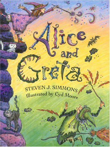 Alice and Greta A Tale of Two Witches  2009 9780881069761 Front Cover
