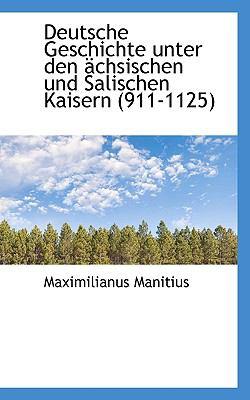 Deutsche Geschichte Unter Den �chsischen und Salischen Kaisern  N/A 9781115686761 Front Cover
