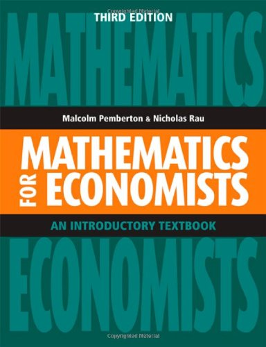 Mathematics for Economists An Introductory Textbook 3rd 2011 (Revised) edition cover