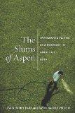 Slums of Aspen Immigrants vs. the Environment in America's Eden  2013 edition cover