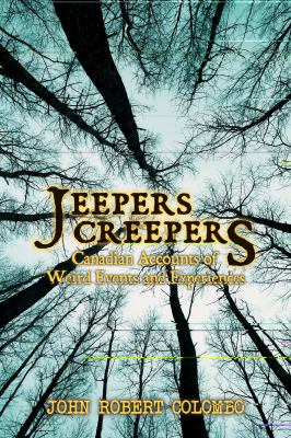 Jeepers Creepers Canadian Accounts of Weird Events and Experiences  2011 9781554889761 Front Cover