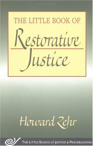 Little Book of Restorative Justice A Bestselling Book by One of the Founders of the Movement  2002 9781561483761 Front Cover