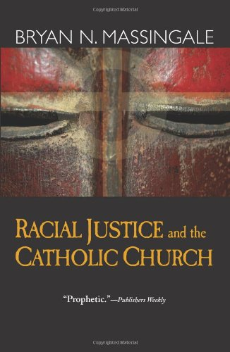Racial Justice and the Catholic Church   2010 edition cover