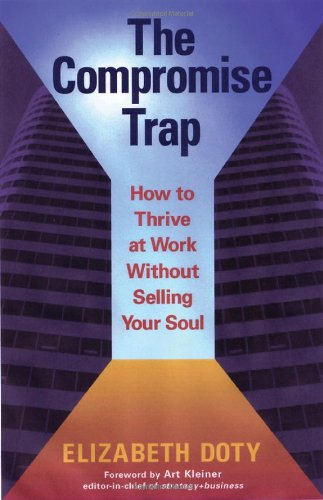 Compromise Trap How to Thrive at Work Without Selling Your Soul  2009 edition cover