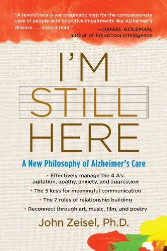 I'm Still Here A New Philosophy of Alzheimer's Care  2009 edition cover