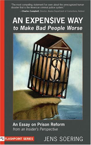 Expensive Way to Make Bad People Worse An Essay on Prison Reform from an Insider's Perspective  2004 edition cover