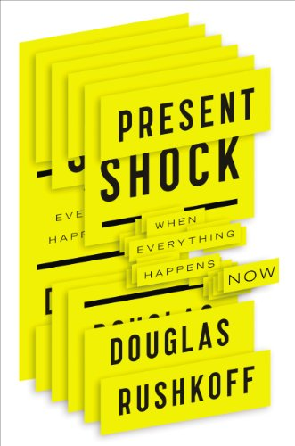 Present Shock When Everything Happens Now  2013 edition cover