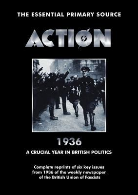 Action: 1936: A Crucial Year in British Politics  0 edition cover
