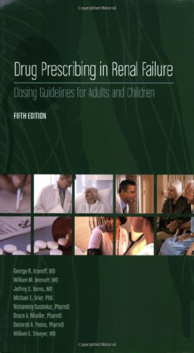 Drug Prescribing in Renal Failure Dosing Guidelines for Adults and Children 5th 2007 edition cover