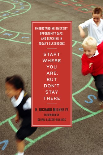 Start Where You Are, but Don't Stay There Understanding Diversity, Opportunity Gaps, and Teaching in Today's Classrooms  2010 edition cover