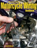 Advanced Custom Motorcycle Wiring   2013 (Revised) 9781935828761 Front Cover