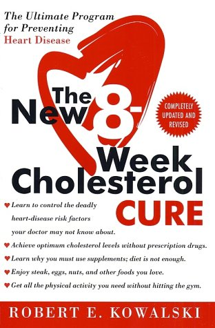 New 8-Week Cholesterol Cure The Ultimate Program for Preventing Heart Disease N/A 9780061031762 Front Cover