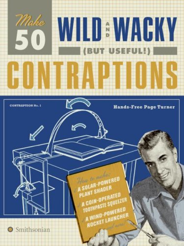 Make 50 Wild and Wacky (but Useful!) Contraptions   2008 9780061437762 Front Cover
