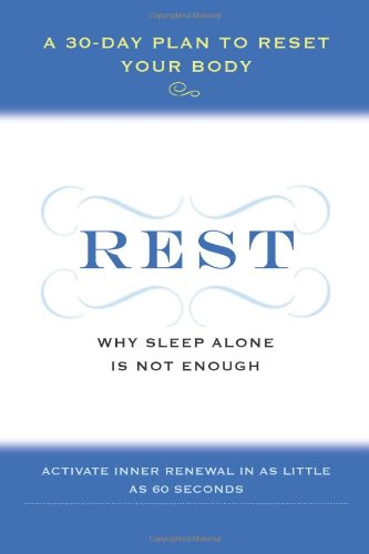 Power of Rest Why Sleep Alone Is Not Enough - A 30-Day Plan to Reset Your Body  2010 9780061862762 Front Cover