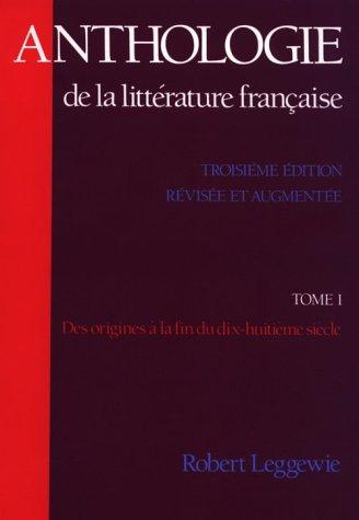 Anthologie de la Litt�rature Fran�aise Des Origines � la Fin du Dix-Huiti�me Si�cle 3rd 1990 (Revised) edition cover