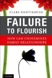 Failure to Flourish How Law Undermines Family Relationships  2014 edition cover