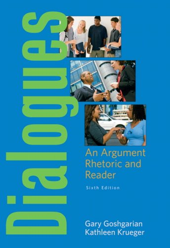 Dialogues An Argument Rhetoric and Reader 6th 2009 edition cover