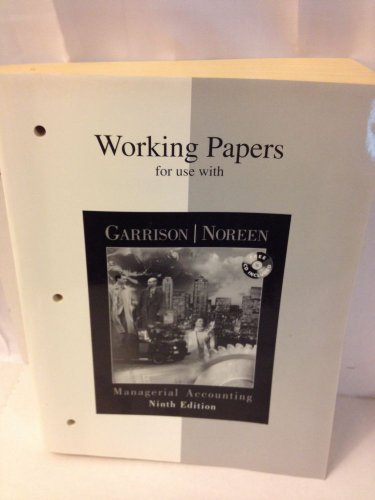 Working Papers for use with Managerial Accounting 9th 2000 (Workbook) 9780256260762 Front Cover
