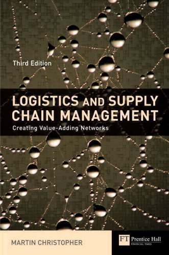 Logistics and Supply Chain Management Creating Value-Adding Networks 3rd 2005 (Revised) edition cover