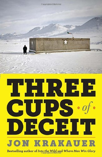 Three Cups of Deceit How Greg Mortenson, Humanitarian Hero, Lost His Way  2011 edition cover