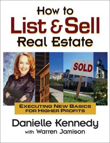 How to List and Sell Real Estate Executing New Basics for Higher Profits 3rd 2003 (Revised) edition cover