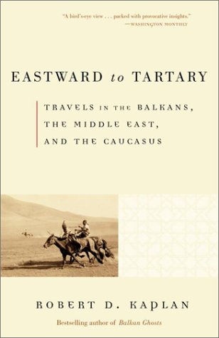 Eastward to Tartary Travels in the Balkans, the Middle East, and the Caucasus  2001 edition cover