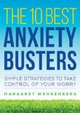 10 Best Anxiety Busters Simple Strategies to Take Control of Your Worry  2015 edition cover