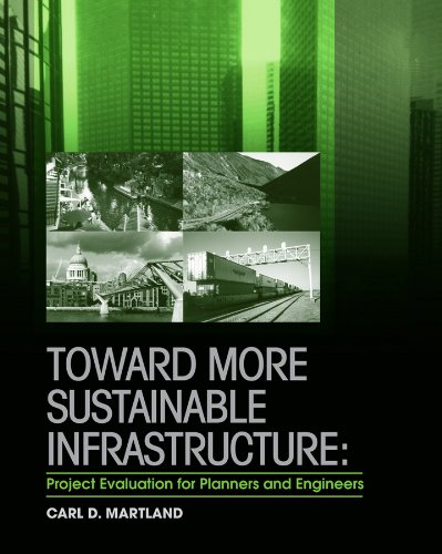 Toward More Sustainable Infrastructure Project Evaluation for Planners and Engineers  2012 9780470448762 Front Cover