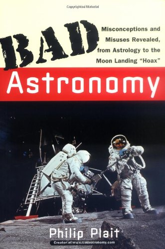 Bad Astronomy Misconceptions and Misuses Revealed, from Astrology to the Moon Landing Hoax  2002 edition cover