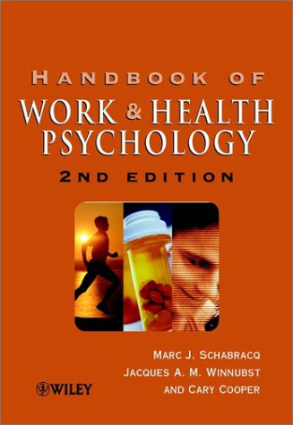 Handbook of Work and Health Psychology  2nd 2002 (Revised) 9780471892762 Front Cover