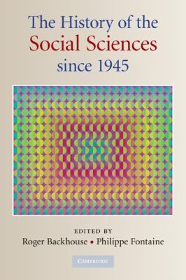 History of the Social Sciences Since 1945   2010 9780521717762 Front Cover