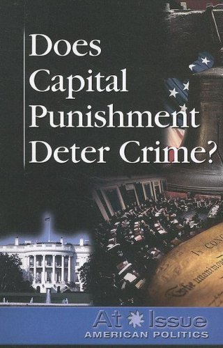 Does Capital Punishment Deter Crime?   2008 9780737736762 Front Cover