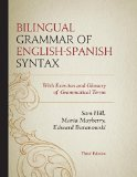 Bilingual Grammar of English-Spanish Syntax With Exercises and a Glossary of Grammatical Terms 3rd 2014 9780761863762 Front Cover