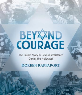 Beyond Courage The Untold Story of Jewish Resistance During the Holocaust  2012 edition cover