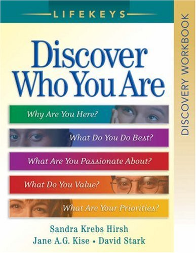 Discover Who You Are Why Are You Here?, What Do You Do Best?, What Are You Passionate About?, What Do You Value?, What Are Your Priorities?  2006 (Revised) edition cover