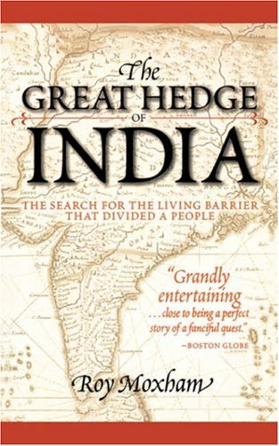 Great Hedge of India The Search for the Living Barrier That Divided a People Reprint edition cover