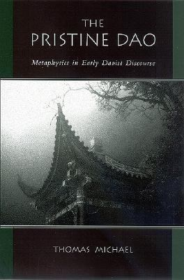 Pristine DAO Metaphysics in Early Daoist Discourse  2005 edition cover