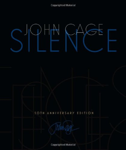 Silence Lectures and Writings, 50th Anniversary Edition 2nd 2011 edition cover