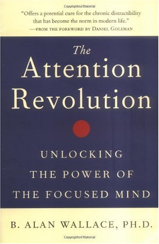 Attention Revolution Unlocking the Power of the Focused Mind  2006 edition cover