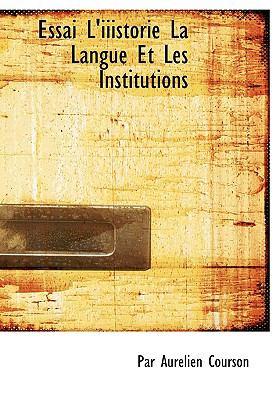 Essai L'Iiistorie la Langue et les Institutions N/A 9781113919762 Front Cover