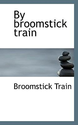 By Broomstick Train N/A 9781113964762 Front Cover